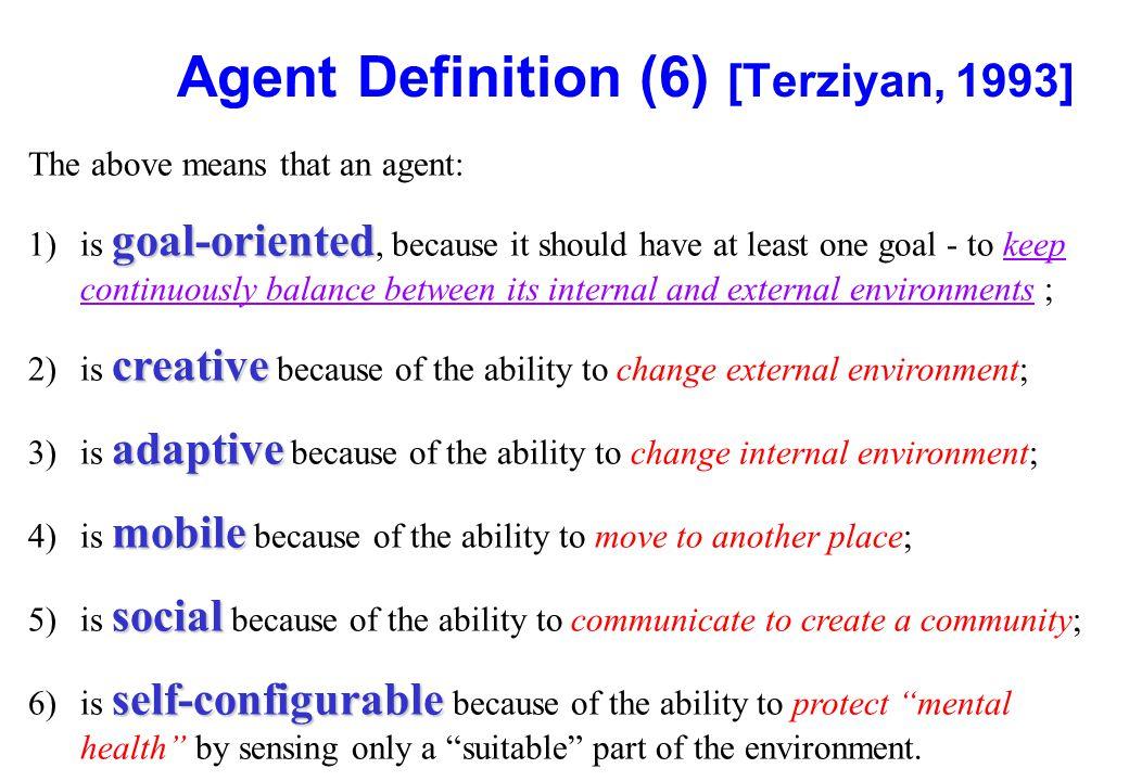 Agent Definition (6) [Terziyan, 1993]